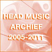 Head Music 2005-2011